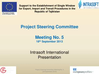Project Steering Committee Meeting No. 5 18 th  September 2013