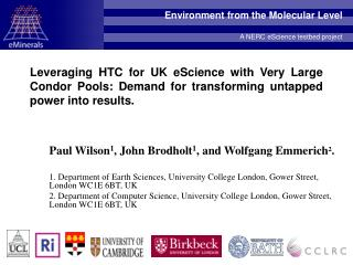 Leveraging HTC for UK eScience with Very Large Condor Pools: Demand for transforming untapped power into results.