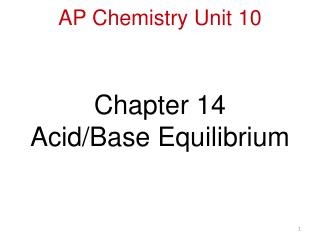 Chapter 14 Acid/Base Equilibrium