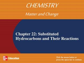 Chapter 22: Substituted Hydrocarbons and Their Reactions