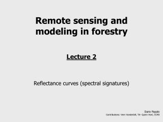 Remote sensing and modeling in forestry Lecture 2 Reflectance curves (spectral signatures)