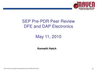 SEP Pre-PDR Peer Review DFE and DAP Electronics May 11, 2010