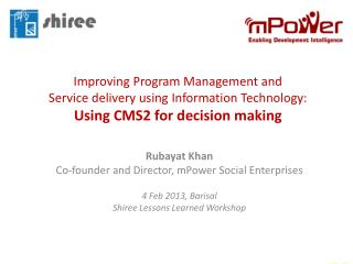 Rubayat  Khan Co-founder and Director,  mPower  Social Enterprises 4 Feb 2013, Barisal
