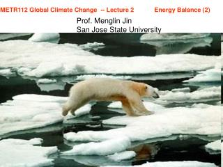 METR112 Global Climate Change  -- Lecture 2            Energy Balance (2)