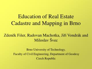 Education of Real Estate Cadastre and Mapping in Brno