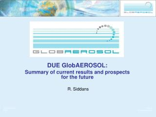 DUE GlobAEROSOL: Summary of current results and prospects for the future