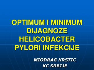 OPTIMUM I MINIMUM DIJAGNOZE HELICOBACTER PYLORI INFEKCIJE