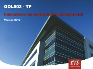 GOL503 - TP Indicateurs de performance bancaire (A) Version 2012