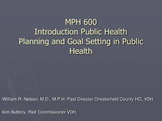 MPH 600  Introduction Public Health Planning and Goal Setting in Public Health