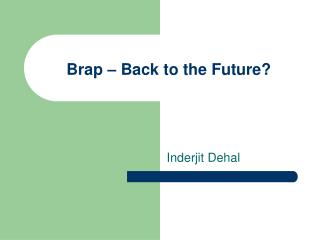 Brap – Back to the Future?