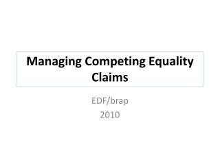 Managing Competing Equality Claims