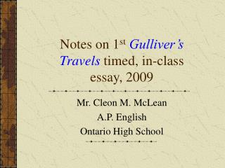 Notes on 1 st Gulliver's Travels  timed, in-class essay, 2009