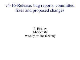 v4-16-Release: bug reports, committed fixes and proposed changes