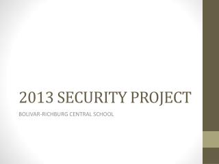 2013 SECURITY PROJECT