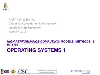 HIGH PERFORMANCE COMPUTING : MODELS, METHODS, & MEANS OPERATING SYSTEMS 1