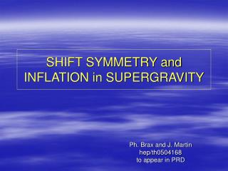 SHIFT SYMMETRY and INFLATION in SUPERGRAVITY
