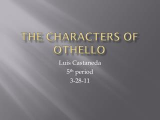 The Characters of Othello