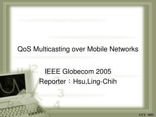 QoS Multicasting over Mobile Networks