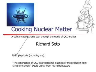 Cooking Nuclear Matter