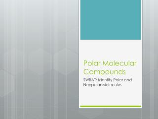 Polar Molecular Compounds