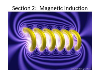 Section 2:  Magnetic Induction
