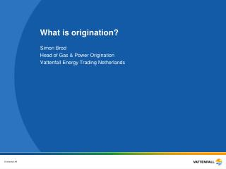 What is origination?