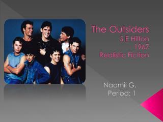 The Outsiders S.E Hilton 1967 Realistic Fiction