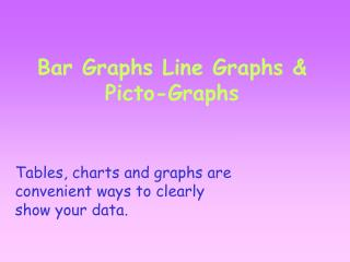 Bar Graphs Line Graphs & Picto-Graphs
