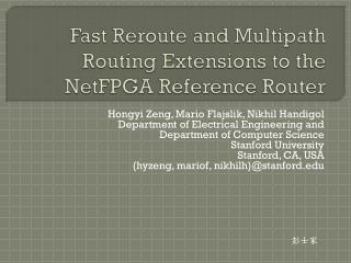 Fast Reroute and Multipath Routing Extensions to the  NetFPGA  Reference Router