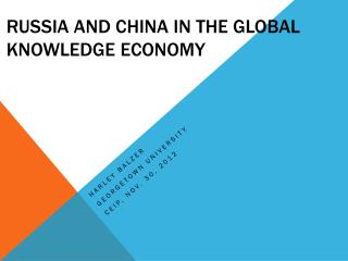 RUSSIA AND CHINA  in THE global KNOWLEDGE ECONOMY