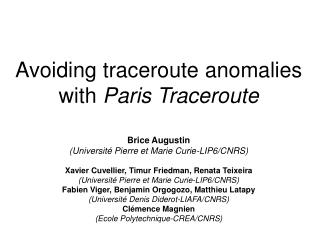 Avoiding traceroute anomalies with  Paris Traceroute
