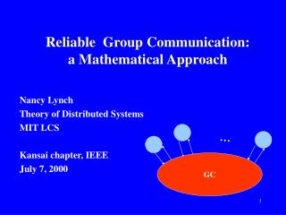 Reliable  Group Communication:  a Mathematical Approach