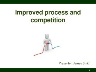 Improved process and competition