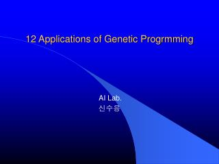 12 Applications of Genetic Progrmming