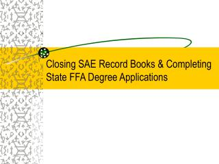 Closing SAE Record Books & Completing State FFA Degree Applications