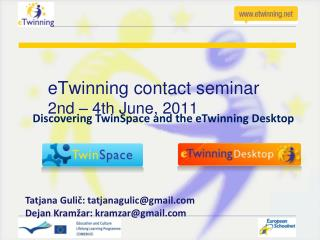 eTwinning contac t  seminar 2nd – 4th June , 2011
