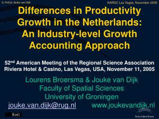 Lourens Broersma & Jouke van Dijk Faculty of Spatial Sciences University of Groningen
