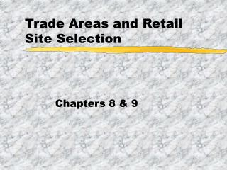 Trade Areas and Retail Site Selection