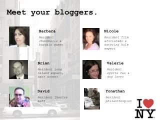 Meet your bloggers.