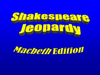 Shakespeare Jeopardy