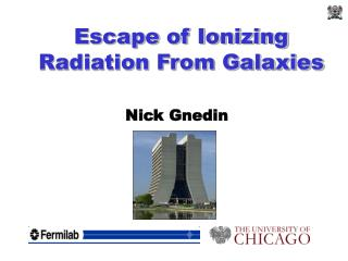 Escape of Ionizing Radiation From Galaxies