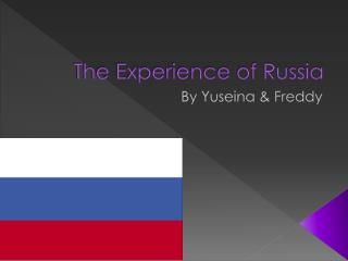The Experience of Russia