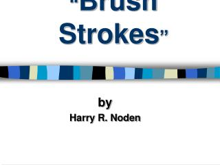 """ Brush Strokes """