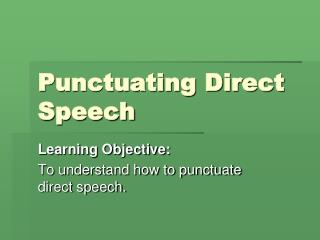 Punctuating Direct Speech
