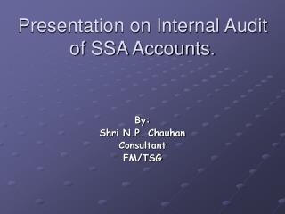 Presentation on Internal Audit of SSA Accounts.
