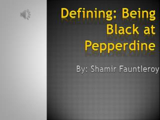 Defining: Being Black at Pepperdine