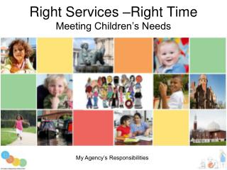 Right Services –Right Time Meeting Children's Needs