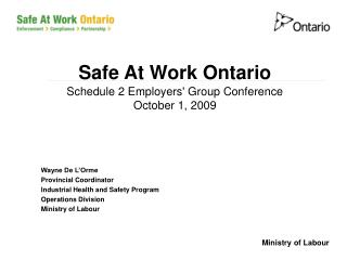 Safe At Work Ontario Schedule 2 Employers' Group Conference October 1, 2009