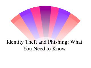 Identity Theft and Phishing: What You Need to Know