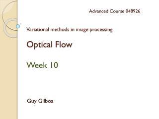 Variational  methods in image  processing Optical Flow Week  10